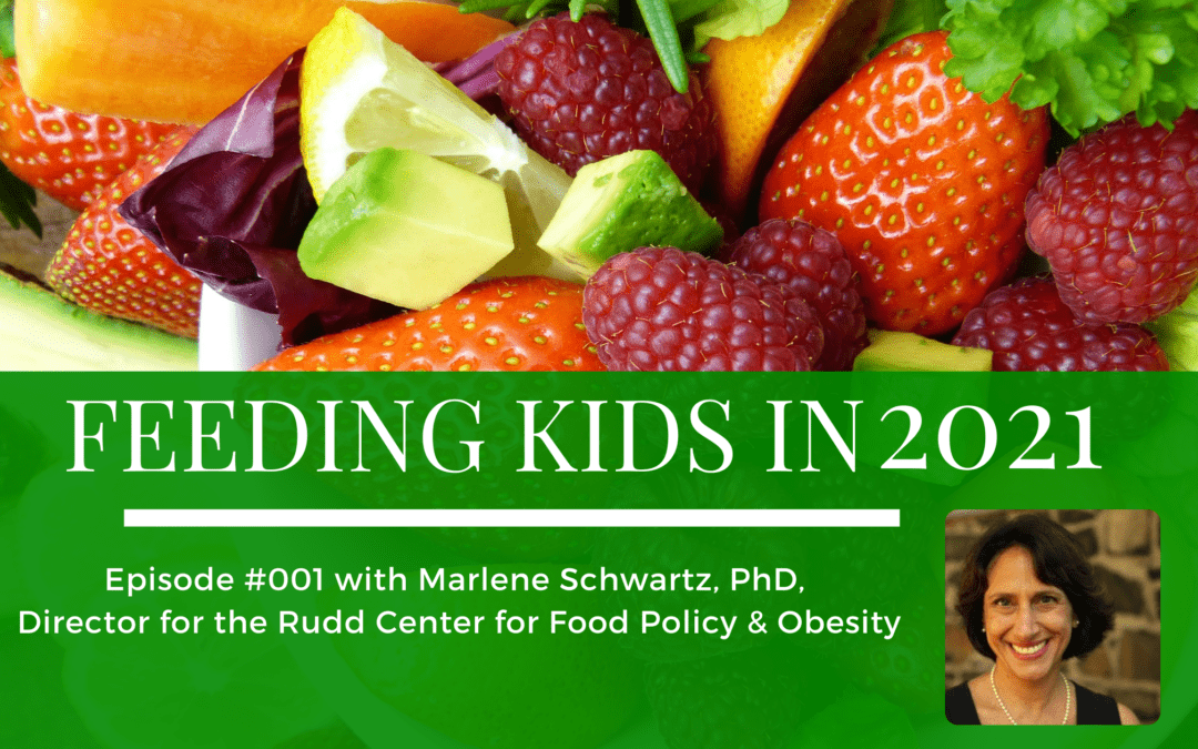 Episode 001: Feeding Kids in 2021