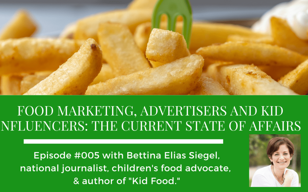 "Food Marketing, Advertisers and Kid Influencers: The Current State of Affairs in new ""Food Issues"" podcast episode"