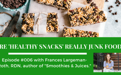 Episode 006: Are 'Healthy Snacks' Really Junk Food?